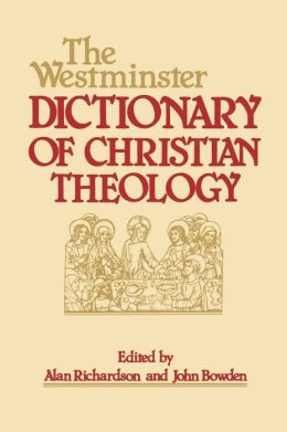 The Westminster Dictionary Of Christian Theology