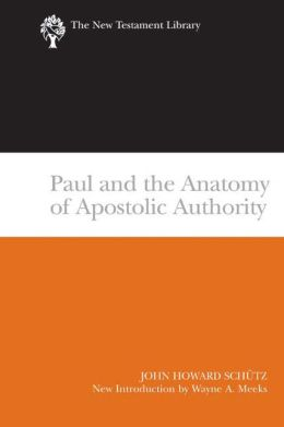 Paul And The Anatomy Of Apostolic Authority