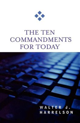 The Ten Commandments For Today