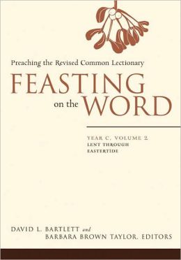 Feasting on the Word, Year C, Volume 2: Preaching the Revised Common Lectionary