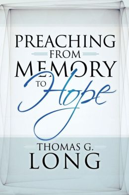 Preaching From Memory To Hope