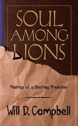 Soul among Lions: Musings of a Bootleg Preacher