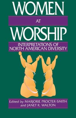 Women at Worship: Interpretations of North American Diversity