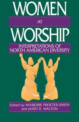 Women at Worship: Interpretations of North American Diversity