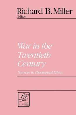 War in the Twentieth Century: Sources in Theological Ethics