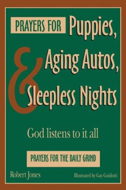 Prayers for Puppies: Aging Autos, and Sleepless Nights - God Listens to It All