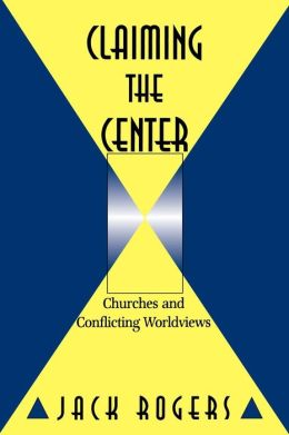 Claiming the Center: Churches and Conflicting Worldviews