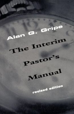The Interim Pastors Manual