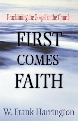 First Comes Faith