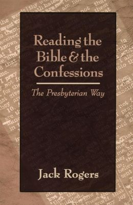 Reading the Bible and the Confessions: The Presbyterian Way