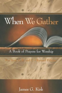 When We Gather: A Book of Prayers for Worship