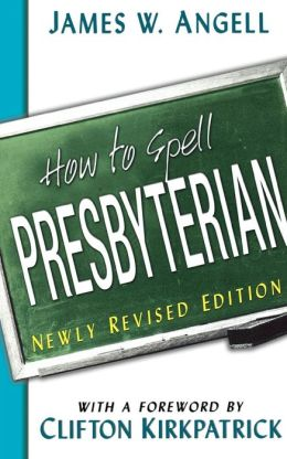 How To Spell Presbyterian (Revised)