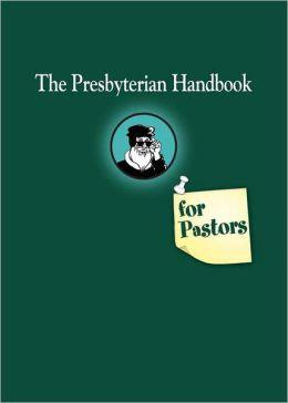 The Presbyterian Handbook for Pastors