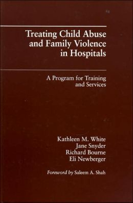 Treating Child Abuse and Family Violence in Hospitals: A Program for Training and Services