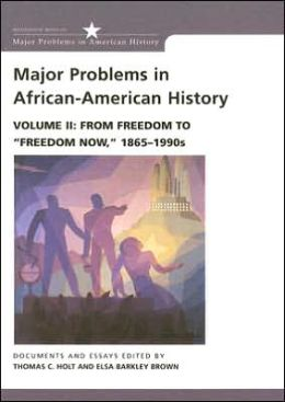 Major Problems in African American History: Volume II: From Freedom to