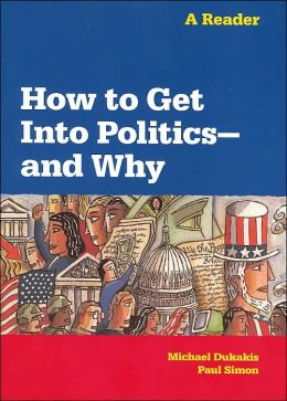 How to Get into Politics - and Why