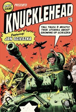 Knucklehead: Tall Tales and Mostly True Stories about Growing Up Scieszka