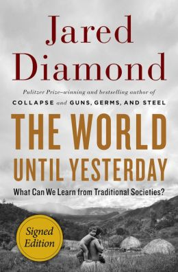 The World Until Yesterday: What Can We Learn from Traditional Societies? (Signed Edition)