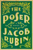Book Cover Image. Title: The Poser, Author: Jacob Rubin