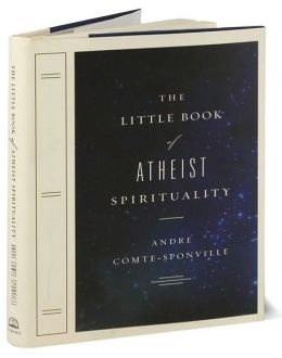 The Little Book of Atheist Spirituality