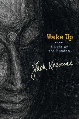 Wake Up: A Life of the Buddha