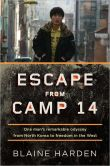 Book Cover Image. Title: Escape from Camp 14:  One Man's Remarkable Odyssey from North Korea to Freedom in the West, Author: Blaine Harden