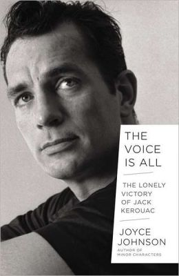 The Voice Is All: The Lonely Victory of Jack Kerouac