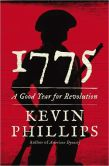 Book Cover Image. Title: 1775:  A Good Year for Revolution, Author: Kevin Phillips