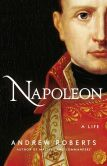 Book Cover Image. Title: Napoleon:  A Life, Author: Andrew Roberts