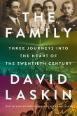 Book Cover Image. Title: The Family:  Three Journeys into the Heart of the Twentieth Century, Author: David Laskin