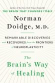Book Cover Image. Title: The Brain's Way of Healing:  Remarkable Discoveries and Recoveries from the Frontiers of Neuroplasticity, Author: Norman Doidge