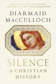 Book Cover Image. Title: Silence:  A Christian History, Author: Diarmaid MacCulloch
