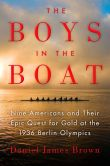 Book Cover Image. Title: The Boys in the Boat:  Nine Americans and Their Epic Quest for Gold at the 1936 Olympics, Author: Daniel James Brown