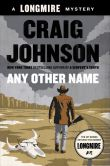 Book Cover Image. Title: Any Other Name (Walt Longmire Series #10), Author: Craig Johnson