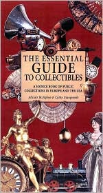 Essential Guide to Collectibles: A Source Book of Public Collections in Europe and America