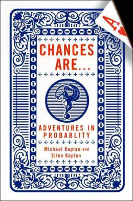 Chances Are . . .: Adventures in Probability