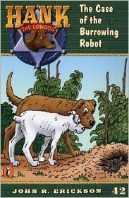 The Case of the Burrowing Robot (Hank the Cowdog Series #42)