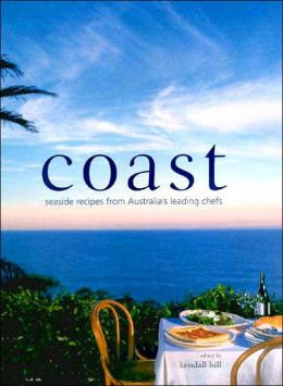 Coast: Seaside Recipes from Australia's Leading Chefs