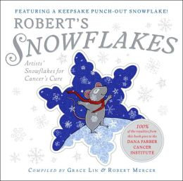 Robert's Snowflakes: Artists' Snowflakes for Cancer's Cure