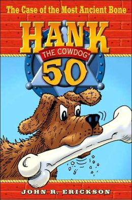 The Case of the Most Ancient Bone (Hank the Cowdog Series #50)