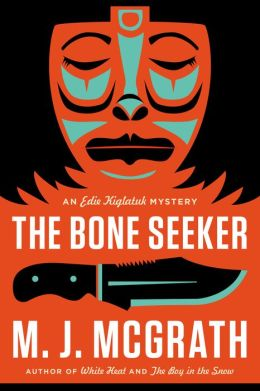 The Bone Seeker: An Edie Kiglatuk Mystery