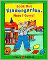 Look Out Kindergarten, Here I Come