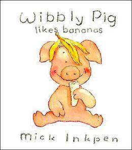 Wibbly Pig Likes Bananas