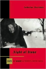 Night of Stone: Death and Memory in Twentieth-Century Russia