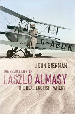 The Secret Life of Laszlo Almasy: The Real English Patient