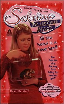 All You Need Is a Love Spell (Sabrina the Teenage Witch Series #7)