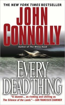 Charlie Parker 1 - Every Dead Thing - John Connolly