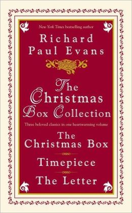 The Christmas Box Collection: The Christmas Box, Timepiece, The Letter