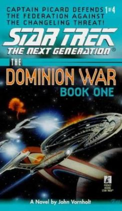 Star Trek The Next Generation: The Dominion War #1: Behind Enemy Lines