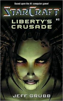 Liberty's Crusade (Starcraft Series #1)